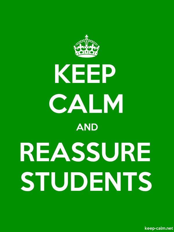 KEEP CALM AND REASSURE STUDENTS - white/green - Default (600x800)