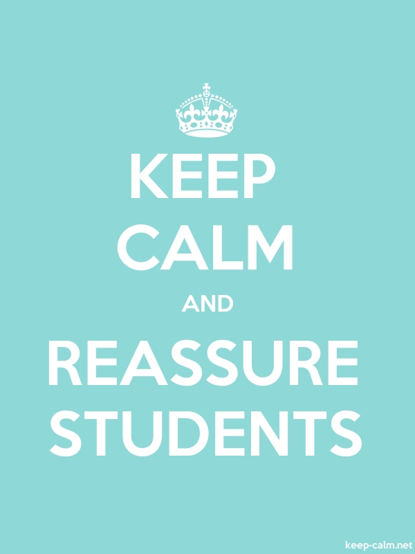 KEEP CALM AND REASSURE STUDENTS - white/lightblue - Default (600x800)