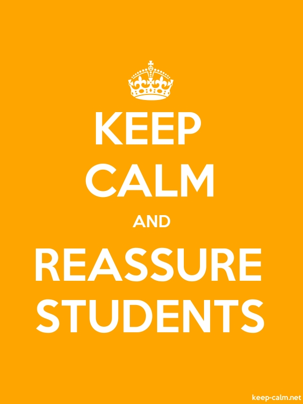 KEEP CALM AND REASSURE STUDENTS - white/orange - Default (600x800)