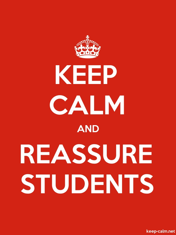 KEEP CALM AND REASSURE STUDENTS - white/red - Default (600x800)