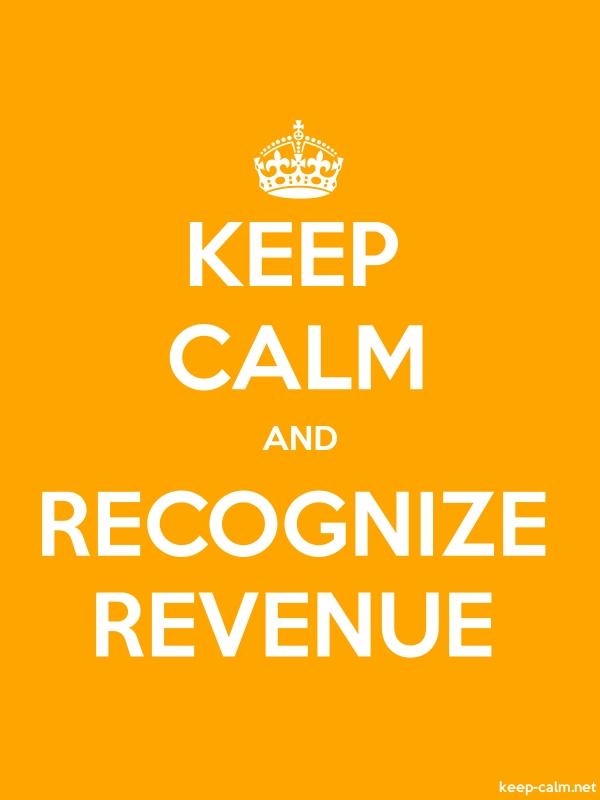 KEEP CALM AND RECOGNIZE REVENUE - white/orange - Default (600x800)