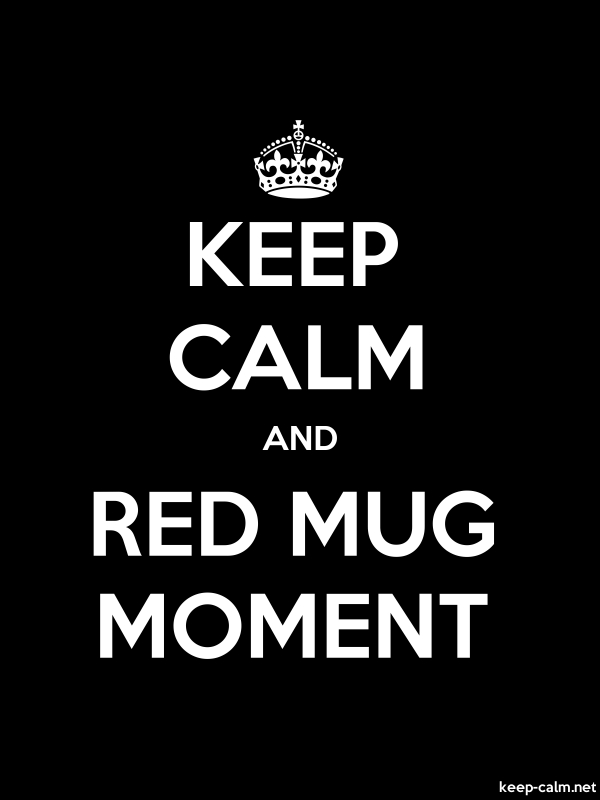 KEEP CALM AND RED MUG MOMENT - white/black - Default (600x800)