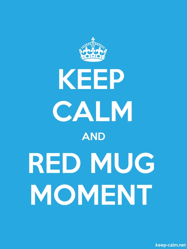 KEEP CALM AND RED MUG MOMENT - white/blue - Default (600x800)