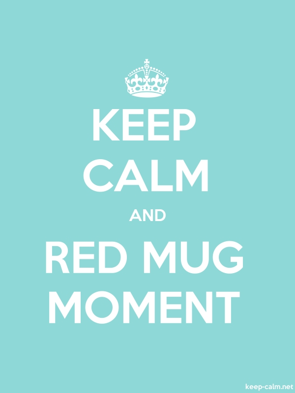 KEEP CALM AND RED MUG MOMENT - white/lightblue - Default (600x800)