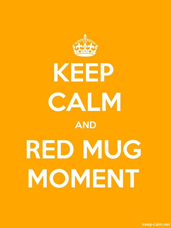 KEEP CALM AND RED MUG MOMENT - white/orange - Default (600x800)