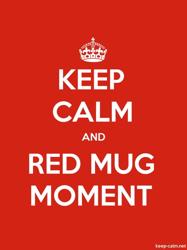 KEEP CALM AND RED MUG MOMENT - white/red - Default (600x800)