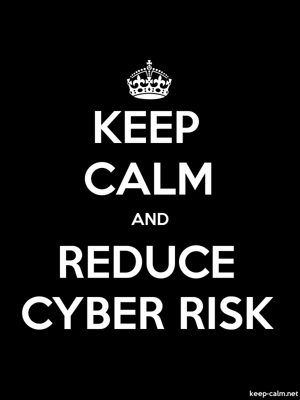 KEEP CALM AND REDUCE CYBER RISK - white/black - Default (600x800)