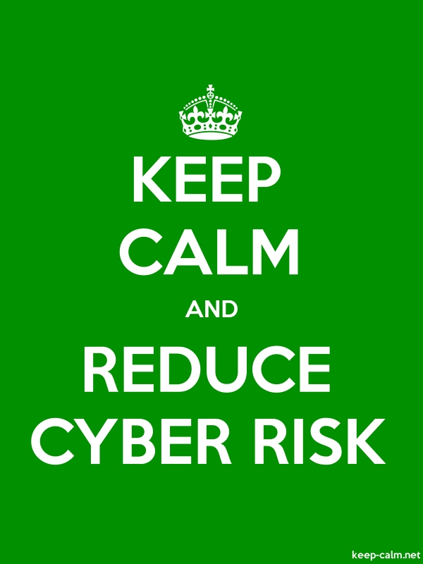 KEEP CALM AND REDUCE CYBER RISK - white/green - Default (600x800)