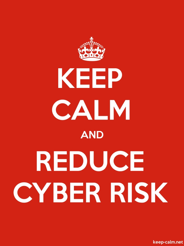 KEEP CALM AND REDUCE CYBER RISK - white/red - Default (600x800)