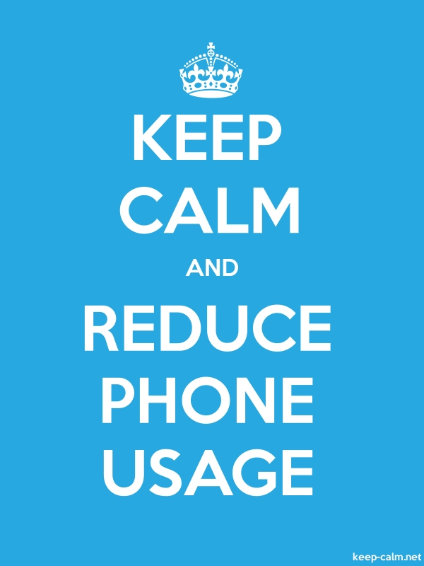 KEEP CALM AND REDUCE PHONE USAGE - white/blue - Default (600x800)