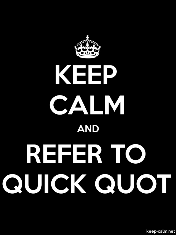 KEEP CALM AND REFER TO QUICK QUOT - white/black - Default (600x800)