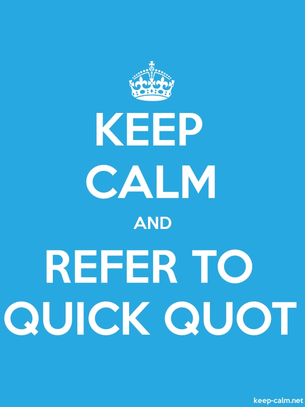 KEEP CALM AND REFER TO QUICK QUOT - white/blue - Default (600x800)
