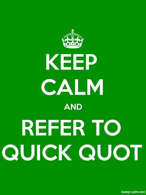 KEEP CALM AND REFER TO QUICK QUOT - white/green - Default (600x800)