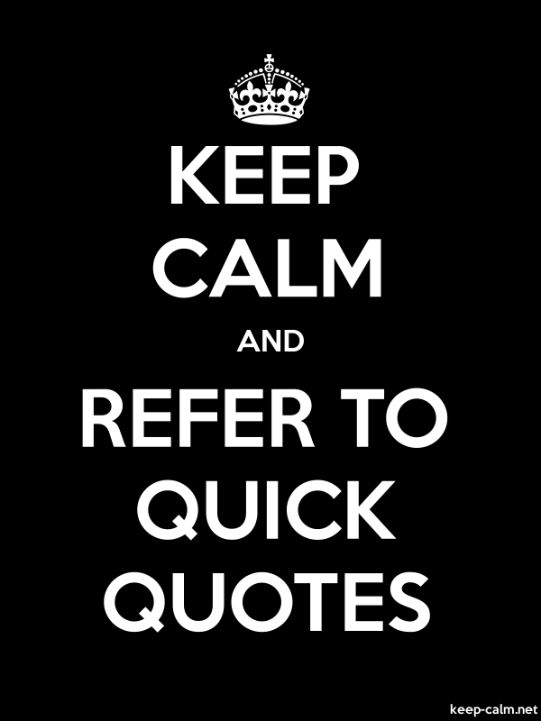 KEEP CALM AND REFER TO QUICK QUOTES - white/black - Default (600x800)