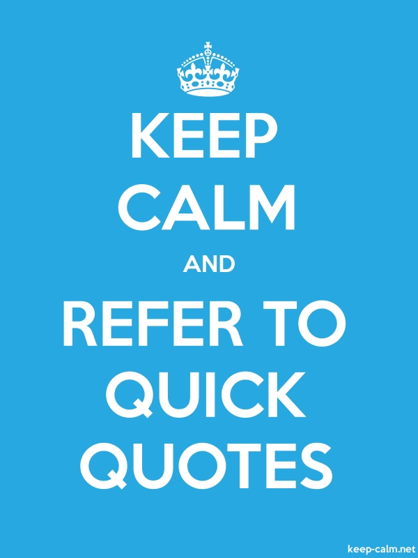 KEEP CALM AND REFER TO QUICK QUOTES - white/blue - Default (600x800)