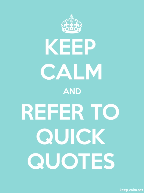 KEEP CALM AND REFER TO QUICK QUOTES - white/lightblue - Default (600x800)