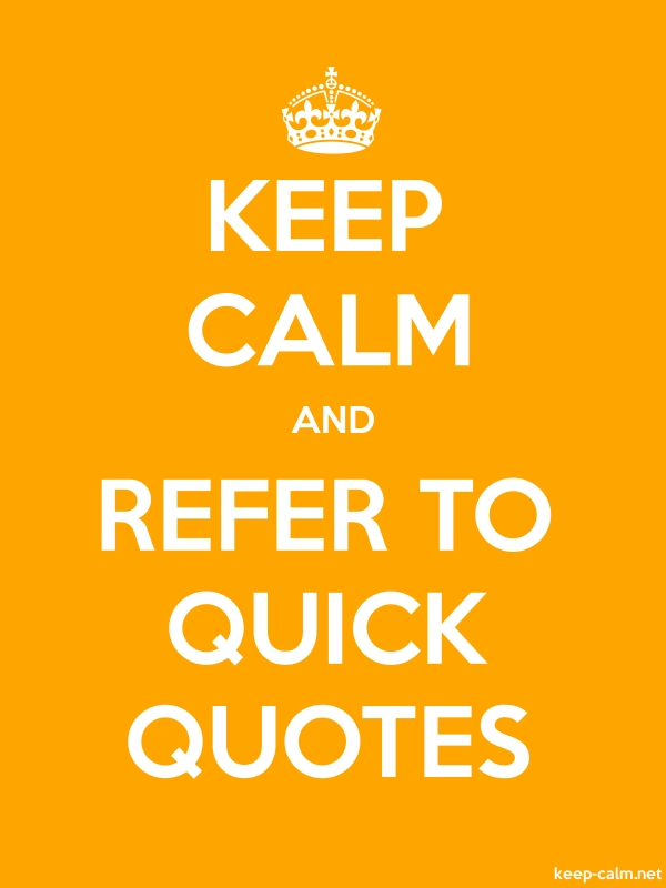 KEEP CALM AND REFER TO QUICK QUOTES - white/orange - Default (600x800)