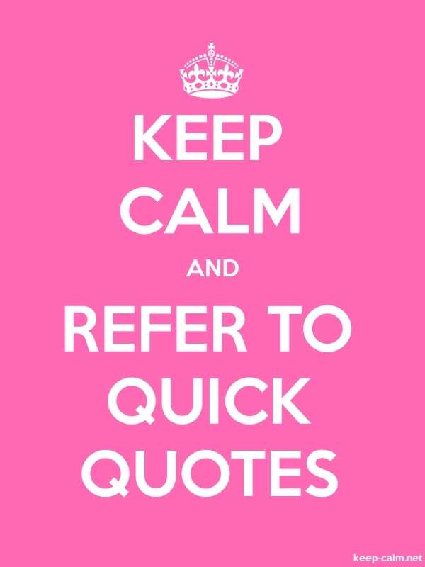 KEEP CALM AND REFER TO QUICK QUOTES - white/pink - Default (600x800)