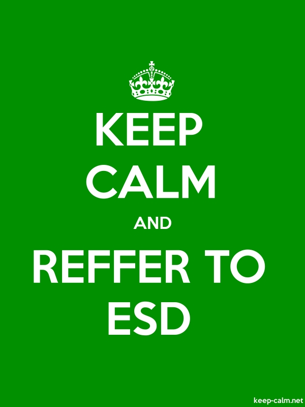 KEEP CALM AND REFFER TO ESD - white/green - Default (600x800)