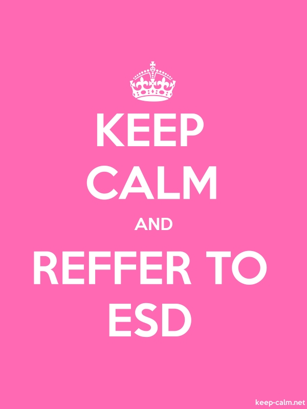 KEEP CALM AND REFFER TO ESD - white/pink - Default (600x800)