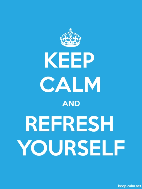 KEEP CALM AND REFRESH YOURSELF - white/blue - Default (600x800)
