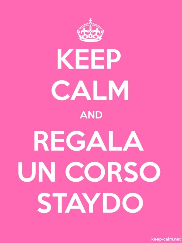 KEEP CALM AND REGALA UN CORSO STAYDO - white/pink - Default (600x800)
