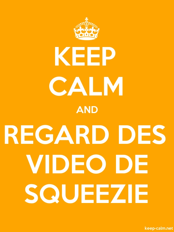 KEEP CALM AND REGARD DES VIDEO DE SQUEEZIE - white/orange - Default (600x800)