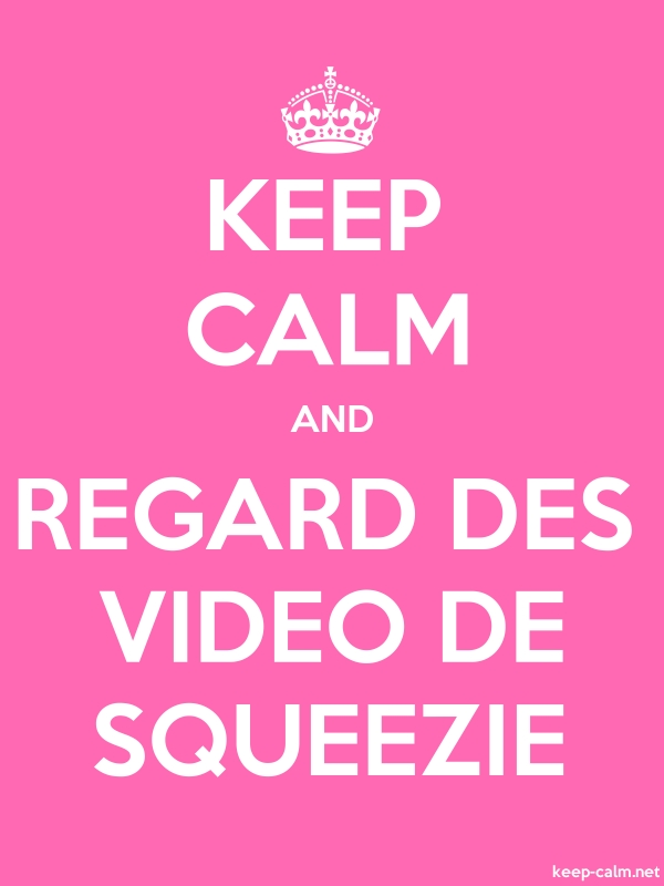 KEEP CALM AND REGARD DES VIDEO DE SQUEEZIE - white/pink - Default (600x800)