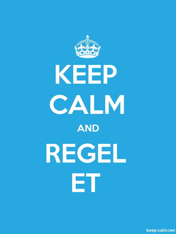 KEEP CALM AND REGEL ET - white/blue - Default (600x800)