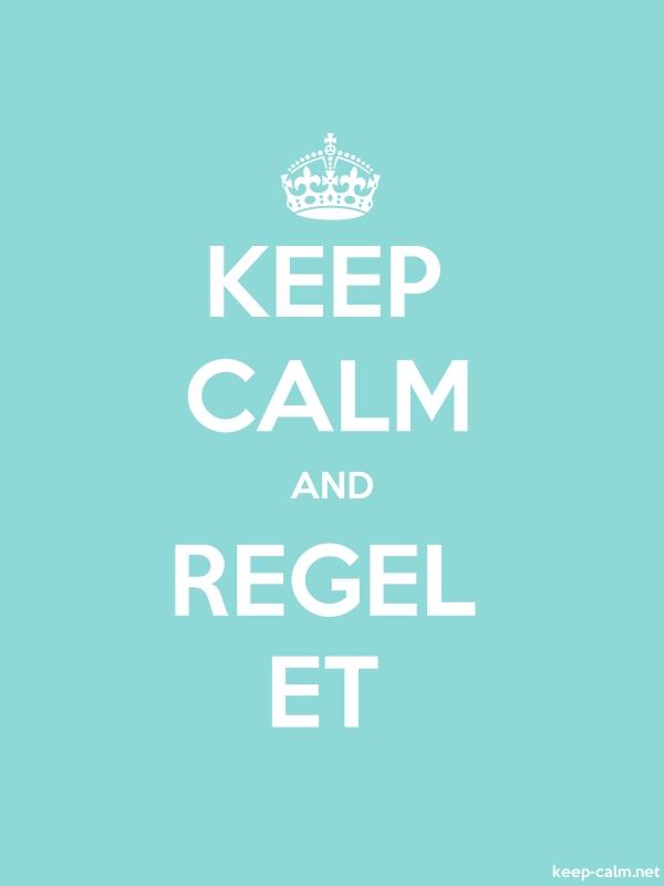 KEEP CALM AND REGEL ET - white/lightblue - Default (600x800)