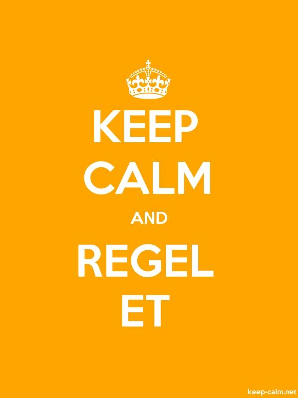KEEP CALM AND REGEL ET - white/orange - Default (600x800)