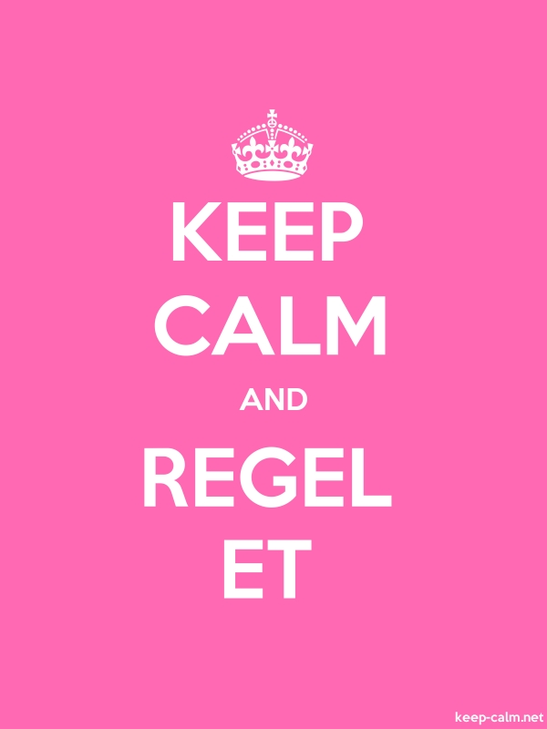 KEEP CALM AND REGEL ET - white/pink - Default (600x800)
