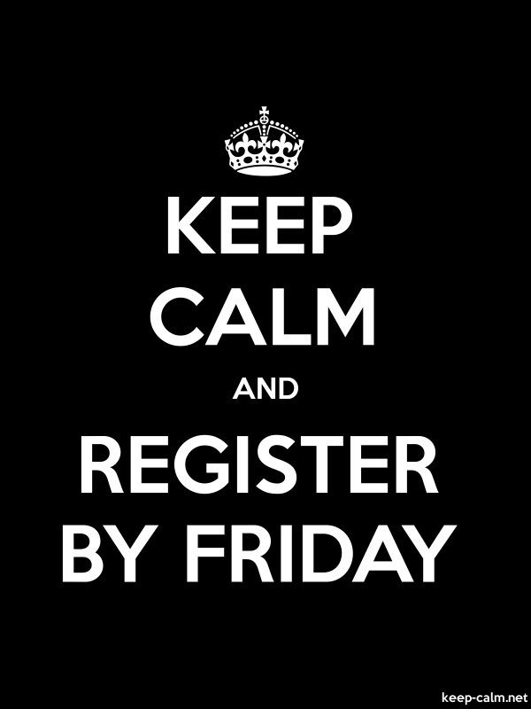 KEEP CALM AND REGISTER BY FRIDAY - white/black - Default (600x800)