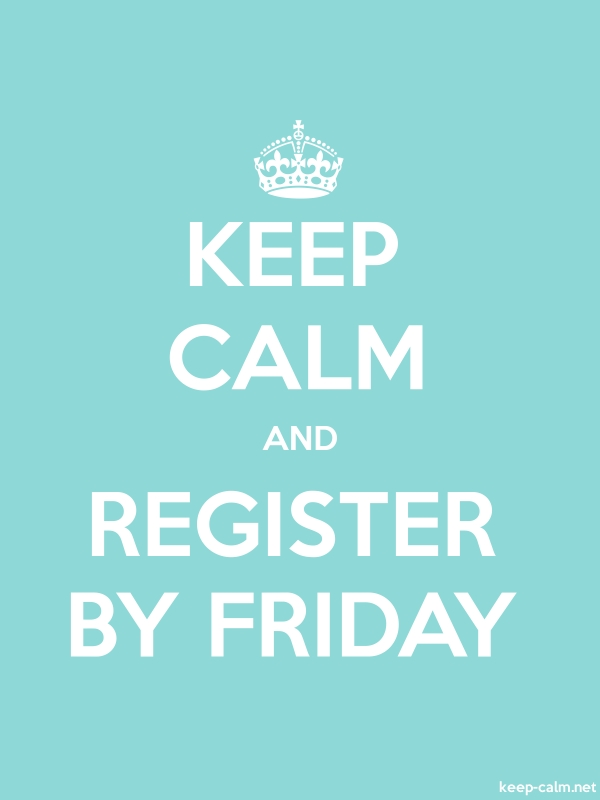 KEEP CALM AND REGISTER BY FRIDAY - white/lightblue - Default (600x800)