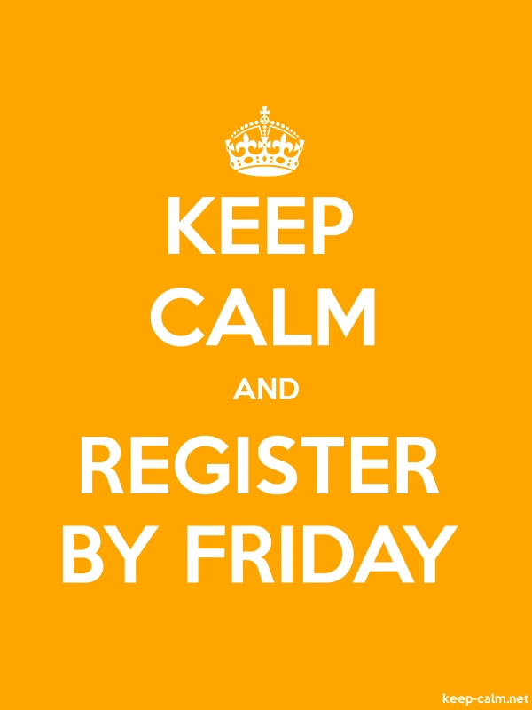 KEEP CALM AND REGISTER BY FRIDAY - white/orange - Default (600x800)
