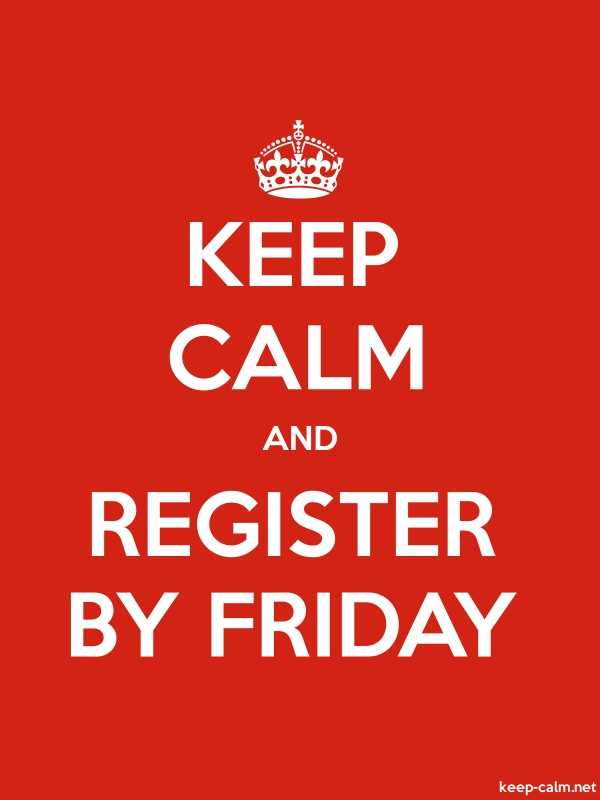 KEEP CALM AND REGISTER BY FRIDAY - white/red - Default (600x800)