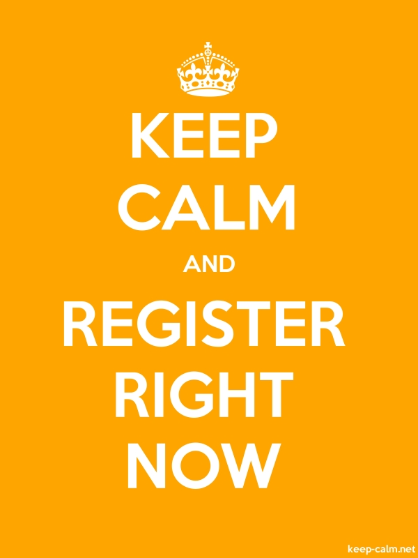 KEEP CALM AND REGISTER RIGHT NOW - white/orange - Default (600x800)