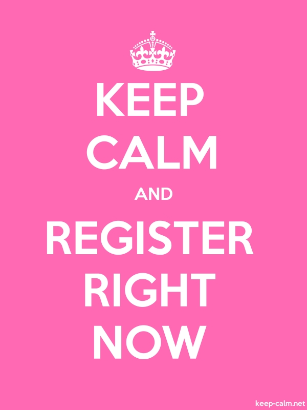 KEEP CALM AND REGISTER RIGHT NOW - white/pink - Default (600x800)