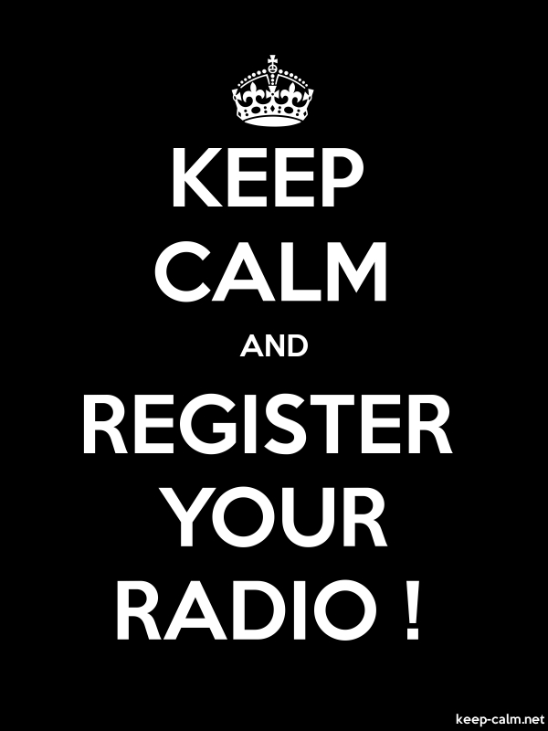 KEEP CALM AND REGISTER YOUR RADIO ! - white/black - Default (600x800)