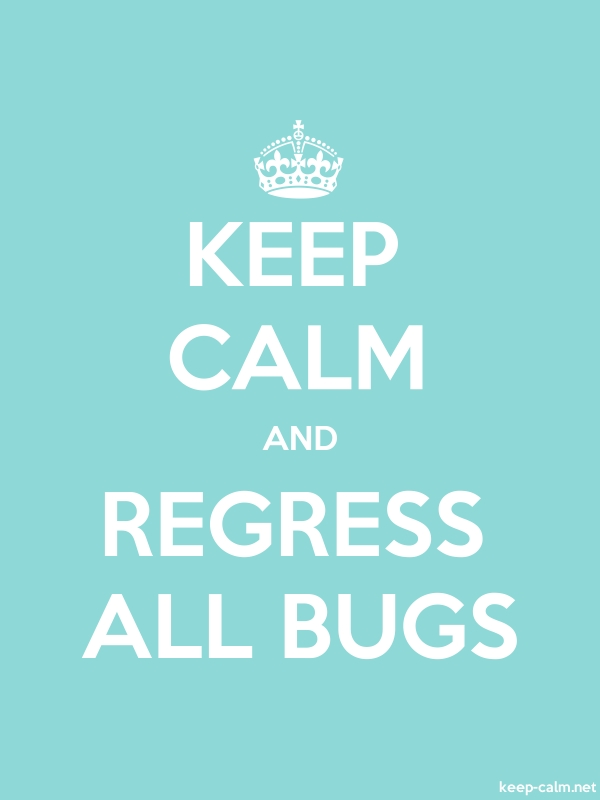 KEEP CALM AND REGRESS ALL BUGS - white/lightblue - Default (600x800)