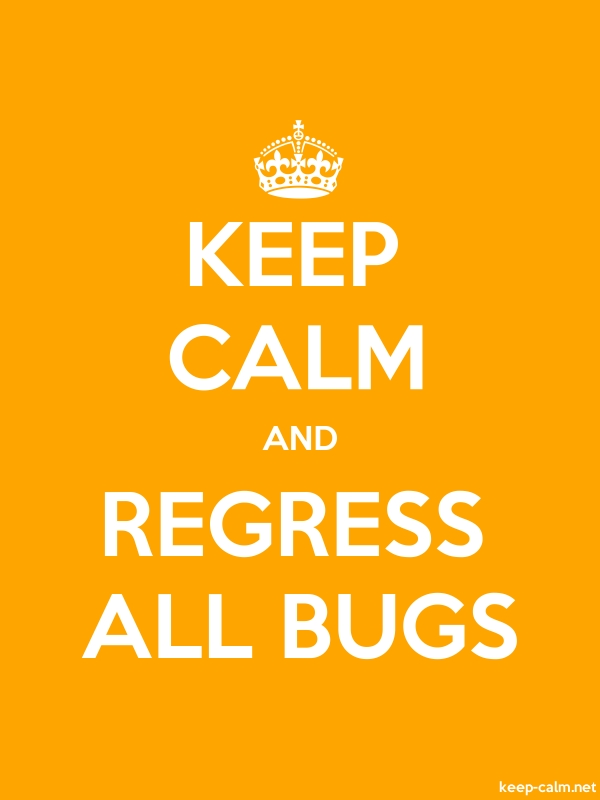 KEEP CALM AND REGRESS ALL BUGS - white/orange - Default (600x800)