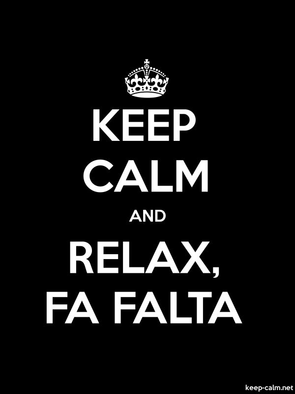 KEEP CALM AND RELAX, FA FALTA - white/black - Default (600x800)