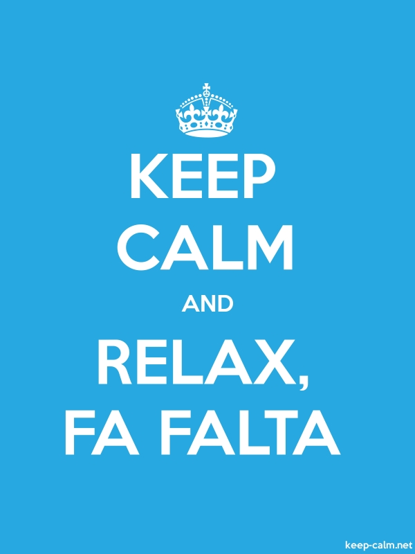 KEEP CALM AND RELAX, FA FALTA - white/blue - Default (600x800)