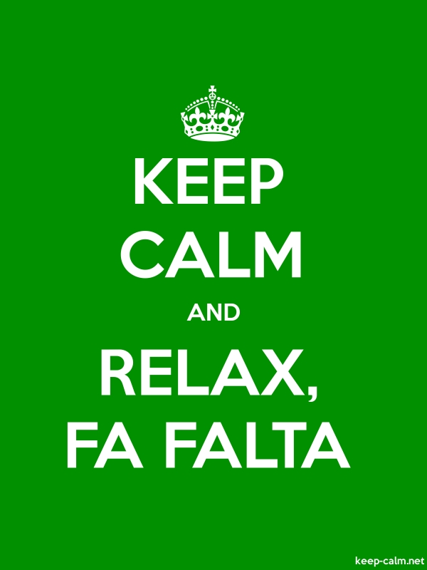 KEEP CALM AND RELAX, FA FALTA - white/green - Default (600x800)