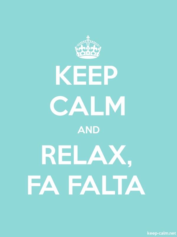 KEEP CALM AND RELAX, FA FALTA - white/lightblue - Default (600x800)
