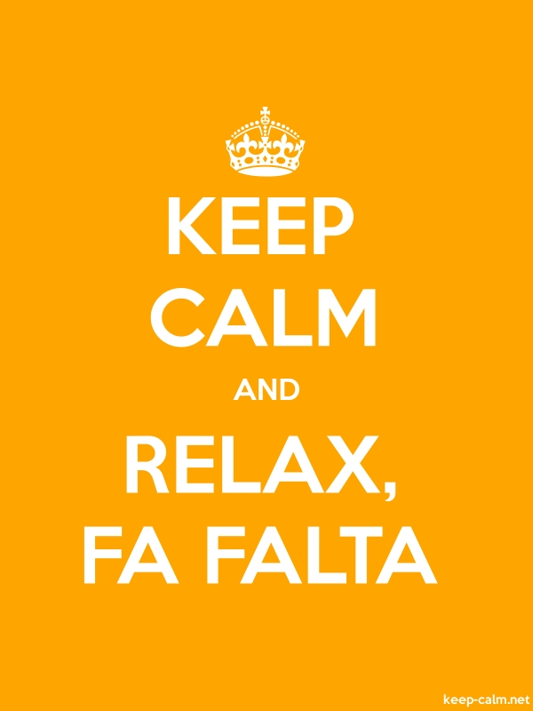 KEEP CALM AND RELAX, FA FALTA - white/orange - Default (600x800)