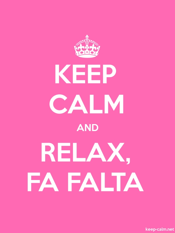 KEEP CALM AND RELAX, FA FALTA - white/pink - Default (600x800)