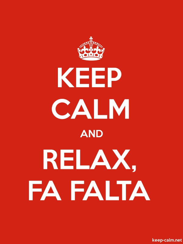 KEEP CALM AND RELAX, FA FALTA - white/red - Default (600x800)