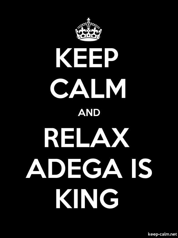 KEEP CALM AND RELAX ADEGA IS KING - white/black - Default (600x800)
