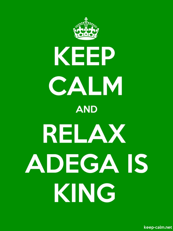 KEEP CALM AND RELAX ADEGA IS KING - white/green - Default (600x800)